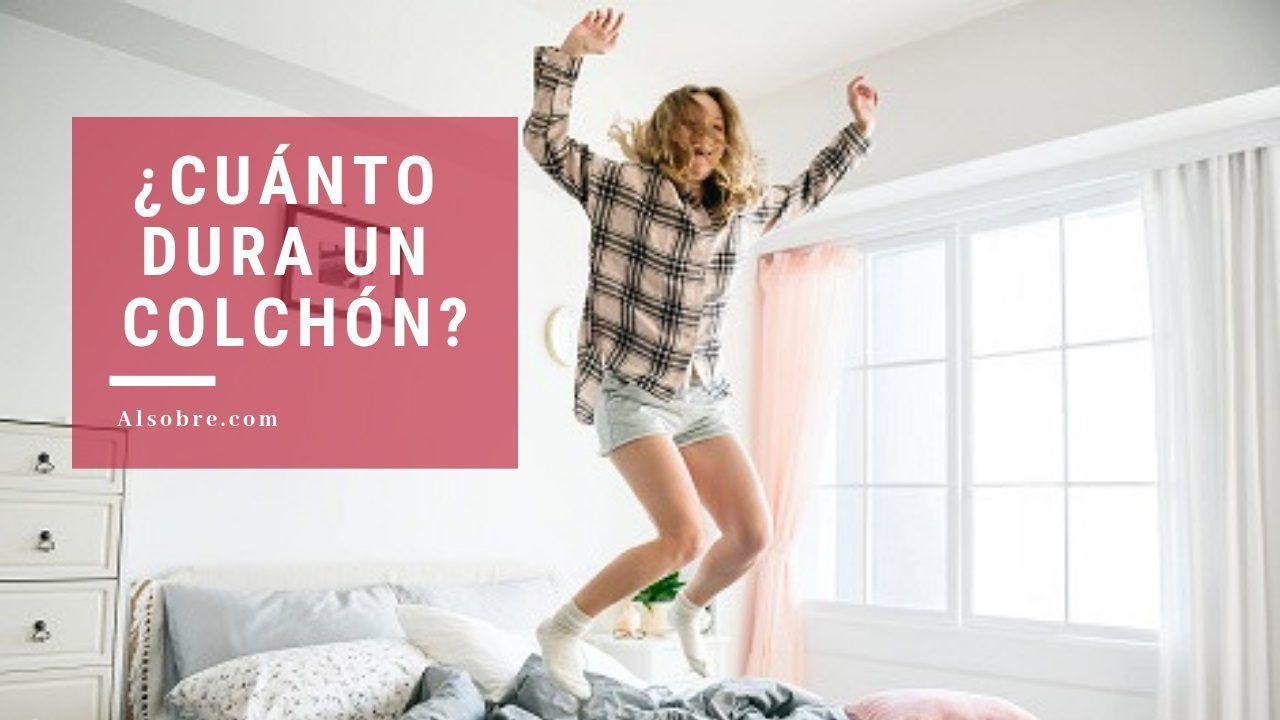 ¿Cuánto dura un colchón? – De látex, viscoelástico, de muelles…