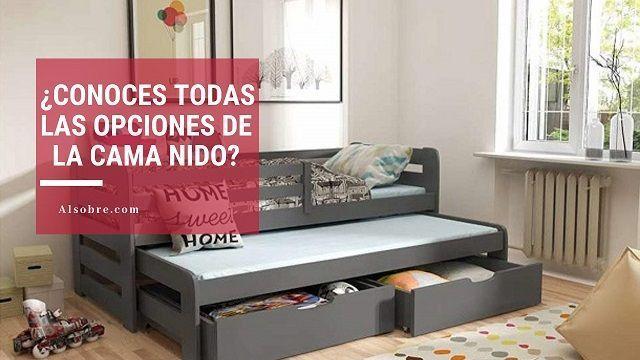 Todos los tipos de cama nido: de 1, 2 y 3 plazas, con cajones, escritorio, litera…
