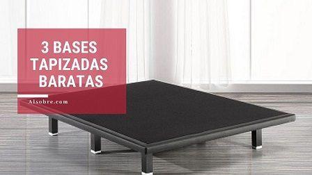 Las mejores bases tapizadas baratas. Comparativas y opiniones
